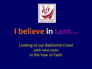 I believe  in Lent…