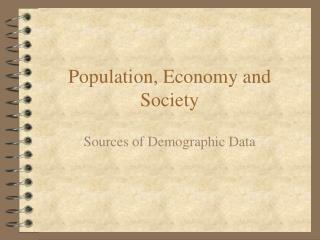 Population, Economy and Society