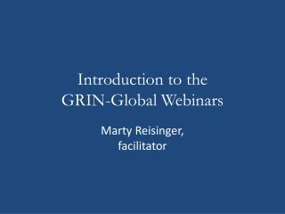 Introduction to the  GRIN-Global Webinars