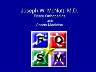 Joseph W. McNutt, M.D. Frisco Orthopedics  and  Sports Medicine