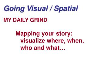 Going Visual / Spatial