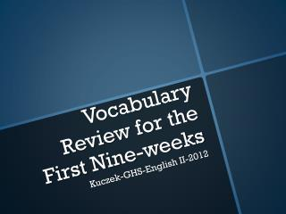 Vocabulary Review for the First Nine-weeks