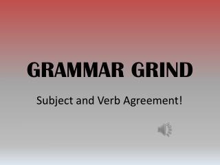 GRAMMAR GRIND