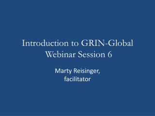 Introduction to  GRIN-Global  Webinar Session 6