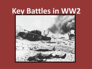 Key Battles in WW2