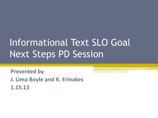 Informational Text SLO Goal Next Steps PD Session