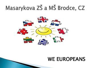 Masarykova ZŠ a MŠ Brodce, CZ