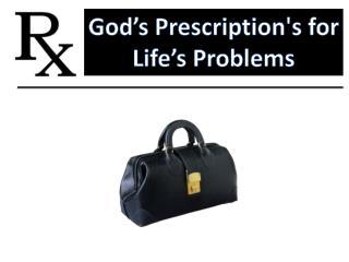 God's Prescription's for  Life's Problems