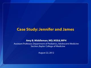 Case Study: Jennifer and James