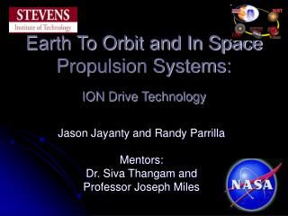 Earth To Orbit and In Space Propulsion Systems:  ION Drive Technology