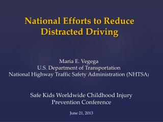 National Efforts to Reduce  Distracted Driving