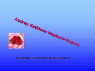Audrey Kathleen Hepburn-Ruston