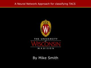 A Neural Network Approach for classifying TACS