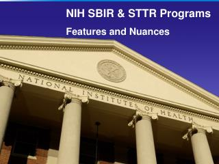 NIH SBIR & STTR Programs Features and Nuances