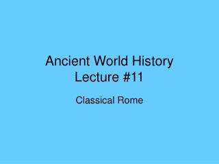 Ancient World History Lecture #11