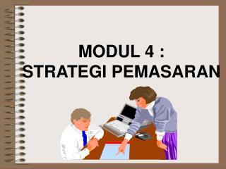 MODUL 4 : STRATEGI PEMASARAN