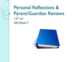 Personal Reflections & Parent/Guardian Reviews