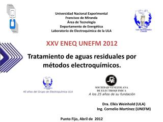 Dra. Elkis Weinhold (ULA) Ing. Cornelio Mart�nez (UNEFM)