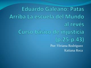 Por: Viviana Rodríguez Katiana Roca
