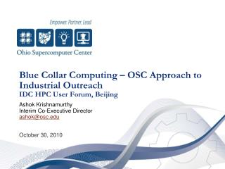 Blue Collar Computing – OSC Approach to Industrial Outreach IDC HPC User Forum, Beijing