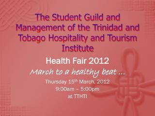 The  Student Guild and Management of the Trinidad and Tobago Hospitality and Tourism Institute