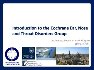 Introduction to the Cochrane Ear, Nose and Throat Disorders Group