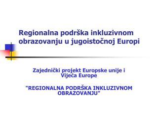 Regionalna podrška inkluzivnom obrazovanju u jugoistočnoj  Europi