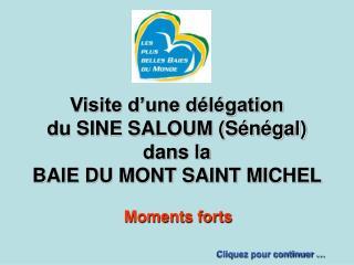 Visite d'une délégation  du SINE SALOUM (Sénégal) dans la BAIE DU MONT SAINT MICHEL
