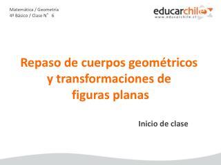 Matem�tica / Geometr�a 4� B�sico / Clase N�6