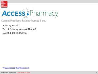 Advisory Board: Terry L.  Schwinghammer ,  PharmD Joseph T.  DiPiro ,  PharmD