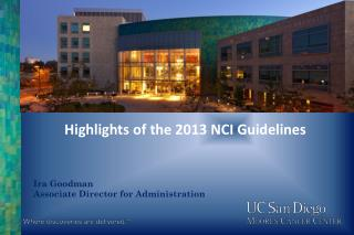 Highlights of the 2013 NCI Guidelines