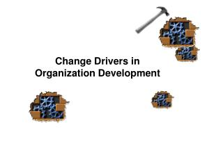 Change Drivers in Organization Development