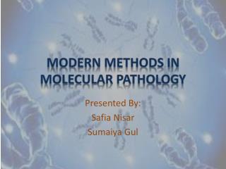 Modern methods in Molecular Pathology