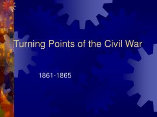 Turning Points of the Civil War