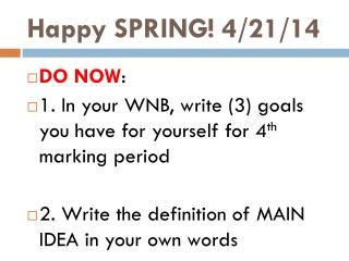 Happy SPRING! 4/21/14