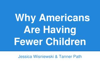 Why Americans Are Having Fewer Children