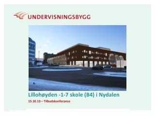 Lillohøyden -1-7 skole (B4 ) i Nydalen 15.10.13  –  Tilbudskonferanse