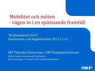 Mobilitet  och möten        -  vägen in i en  spännande framtid !