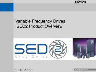 Variable Frequency Drives  SED2 Product Overview