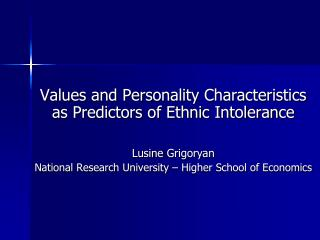 Values and Personality Characteristics as Predictors of Ethnic Intolerance Lusine Grigoryan