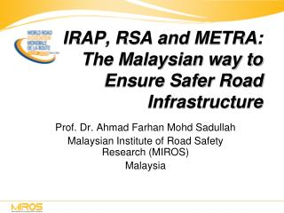 IRAP, RSA and METRA: The Malaysian way to Ensure Safer Road Infrastructure