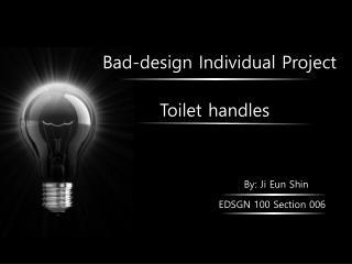 Bad-design Individual Project