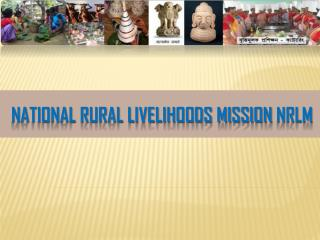 NATIONAL RURAL LIVELIHOODS MISSION  NRLM