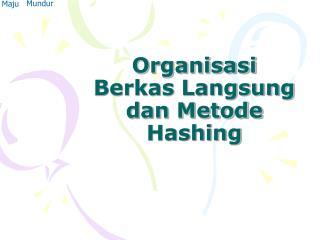 Organisasi Berkas Langsung  dan Metode Hashing