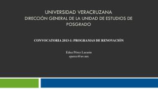 Universidad veracruzana  Dirección General de la Unidad de estudios de posgrado