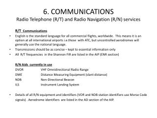 6. COMMUNICATIONS Radio Telephone (R/T) and Radio Navigation (R/N) services