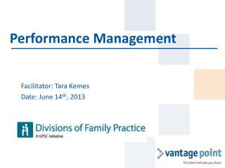 Facilitator : Tara Kemes Date : June 14 th , 2013