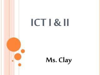 ICT I & II