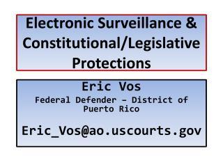 Electronic Surveillance & Constitutional/Legislative  Protections