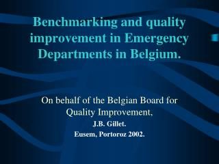 Benchmarking and quality improvement in Emergency Departments in Belgium.